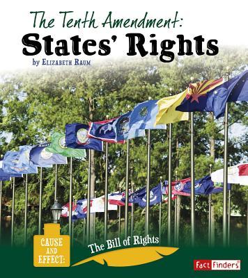 The Tenth Amendment: States' Rights - Raum, Elizabeth