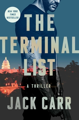 The Terminal List: A Thriller - Carr, Jack