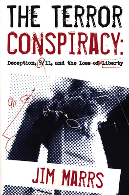 The Terror Conspiracy: Deception, 9/11, and the Loss of Liberty - Marrs, Jim