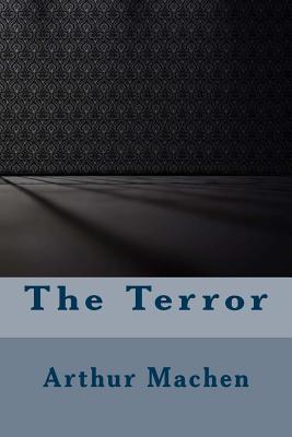 The Terror - Machen, Arthur