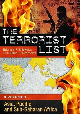The Terrorist List - Mickolus, Edward F, and Simmons, Susan L