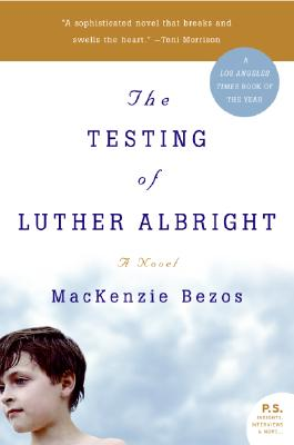 The Testing of Luther Albright - Bezos, MacKenzie