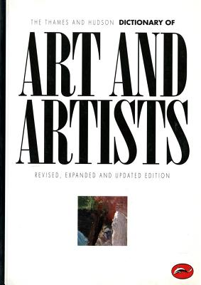The Thames & Hudson Dictionary of Art and Artists - Read, Herbert, and Stangos, Nikos