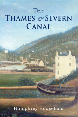 The Thames & Severn Canal - Household, Humphrey