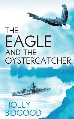 The The Eagle and The Oystercatcher - Bidgood, Holly