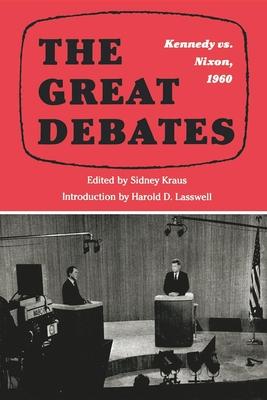 The The Great Debates 1960: Kennedy Versus Nixon - Kraus, Sidney