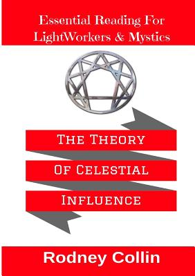 The Theory Of Celestial Influence - Collin, Rodney