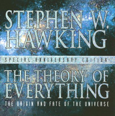 The Theory of Everything: The Origin and Fate of the Universe - Hawking, Stephen W