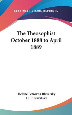 The Theosophist October 1888 to April 1889 - Blavatsky, Helena Petrovna
