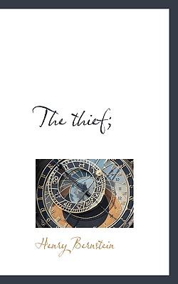 The Thief; - Bernstein, Henry