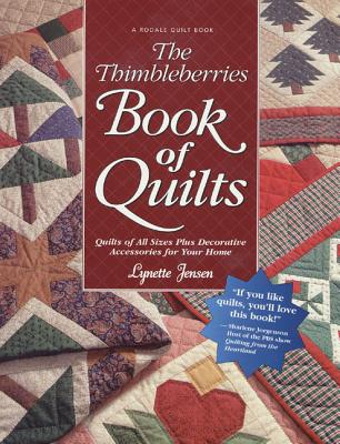 The Thimbleberries Book of Quilts: Quilts of All Sizes Plus Decorative Accessories for Your Home - Jensen, Lynette