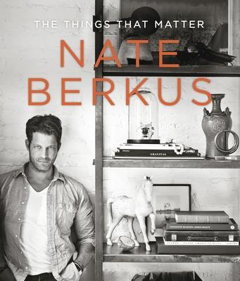 The Things That Matter - Berkus, Nate