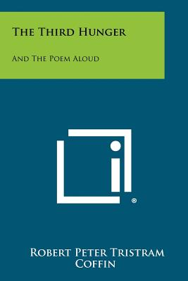 The Third Hunger: And the Poem Aloud - Coffin, Robert Peter Tristram