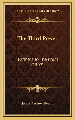 The Third Power: Farmers to the Front (1903) - Everitt, James Andrew