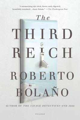 The Third Reich - Bolano, Roberto