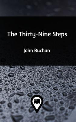 The Thirty-Nine Steps - Buchan, John