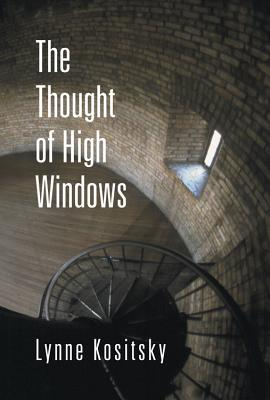 The Thought of High Windows - Kositsky, Lynne