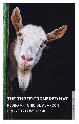 The Three-Cornered Hat - Alarcon, Pedro Antonio de, and Turner, H. F. (Translated by)