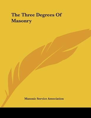 The Three Degrees of Masonry - Masonic Service Association