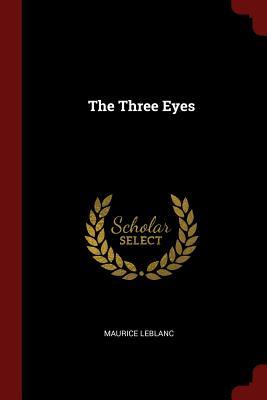 The Three Eyes - LeBlanc, Maurice