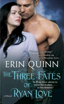 The Three Fates of Ryan Love - Quinn, Erin