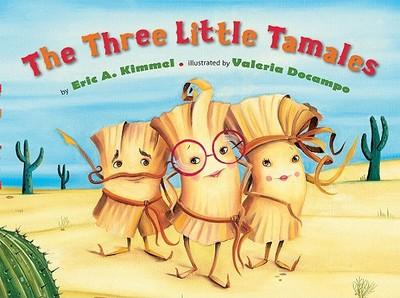 The Three Little Tamales - Kimmel, Eric A