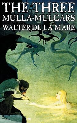 The Three Mulla-Mulgars - de La Mare, Walter