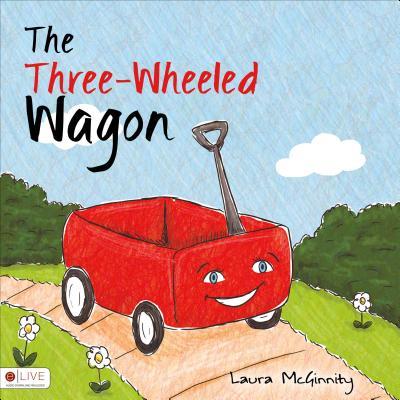 The Three-Wheeled Wagon - McGinnity, Laura