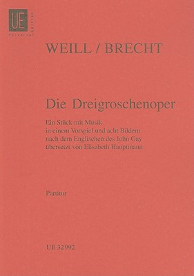 The Threepenny Opera (Die Dreigroschenoper): Study Score - Brecht, Bertolt, and Weill, Kurt (Composer)