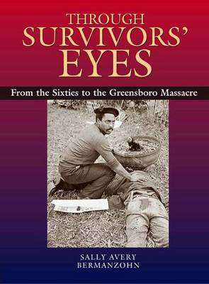 The Through Survivors' Eyes: Wittgenstein and Santayana on Contingency - Bermanzohn, Sally Avery
