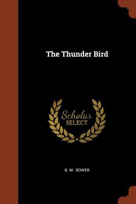 The Thunder Bird - Bower, B M