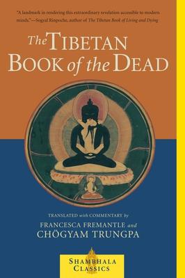 The Tibetan Book Of The Dead - Trungpa, Chogyam, and Fremantle, Francesca
