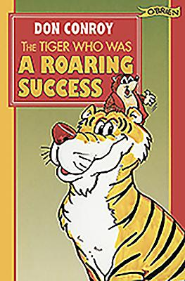 The Tiger Who Was a Roaring Success! - Conroy, Don