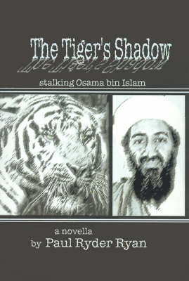 The Tiger's Shadow: Stalking Osama Bin Islam in the Sundarbans - Ryan, Paul Ryder