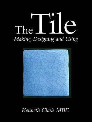 The Tile - Clark, Kenneth, MBE, and Clarke, Kenneth, Professor