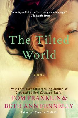 The Tilted World - Franklin, Tom, and Fennelly, Beth Ann