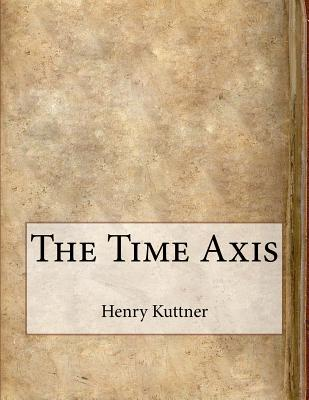 The Time Axis - Kuttner, Henry