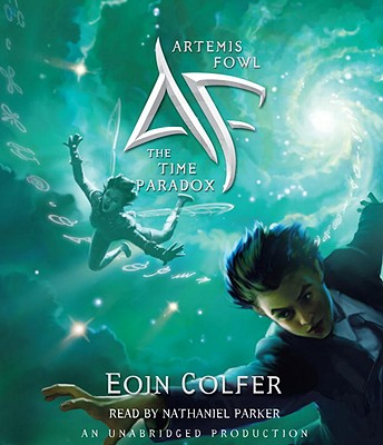The Time Paradox - Colfer, Eoin, and Parker, Nathaniel (Read by)