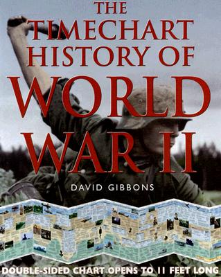 The Timechart History of World War II - Gibbons, David