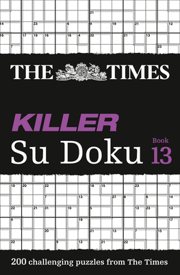 The Times Killer Su Doku Book 13: 200 Challenging Puzzles from the Times - The Times Mind Games