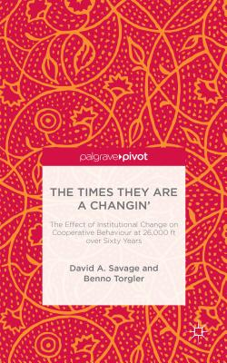 The Times They Are A Changin': The Effect of Institutional Change on Cooperative Behaviour at 26,000ft over Sixty Years - Savage, David, and Torgler, Benno