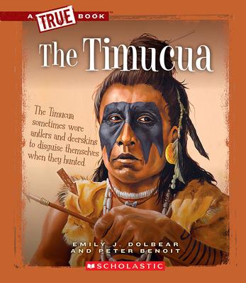 The Timucua - Dolbear, Emily J, and Benoit, Peter