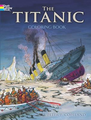 The Titanic Coloring Book - Copeland, Peter F