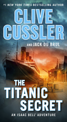 The Titanic Secret - Cussler, Clive, and Du Brul, Jack