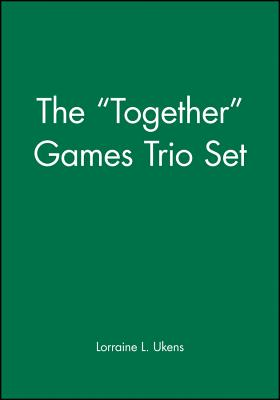 """The """"Together"""" Games Trio Set: Includes: Getting Together; Working Together; All Together Now - Ukens, Lorraine L."""