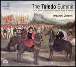 The Toledo Summit: Early 16th c. Spanish & Flemish songs & motets