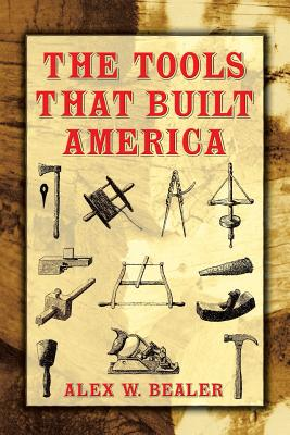 The Tools That Built America - Ellis, John O (Photographer)