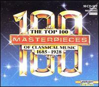 The Top 100 Masterpieces of Classical Music - Bela Banfalvi (violin); Béla Kovács (clarinet); Bernd Meiser (horn); Blechbläserensemble Ludwig Güttler; Budapest Strings;...