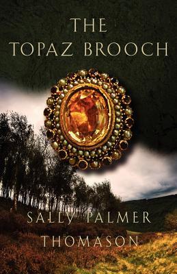 The Topaz Brooch - Thomason, Sally Palmer