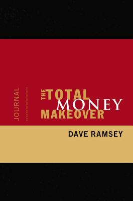 The Total Money Makeover Journal - Ramsey, Dave